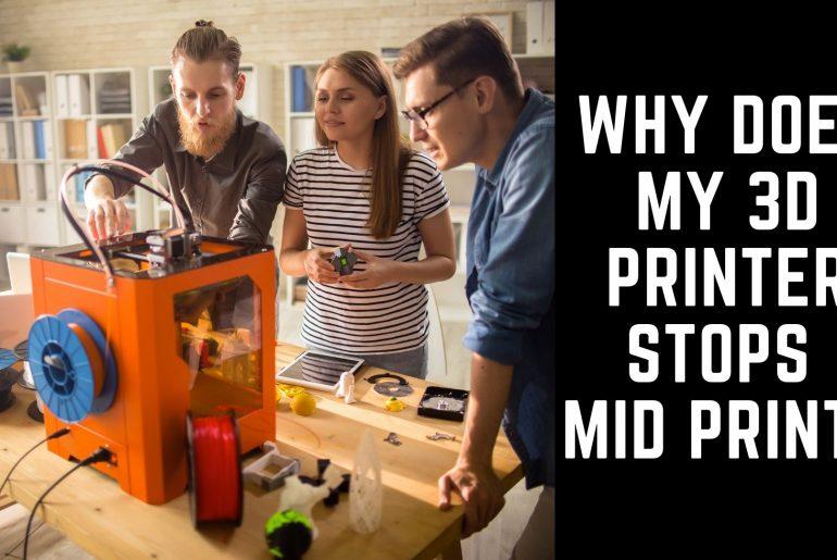 3d printer stops mid print